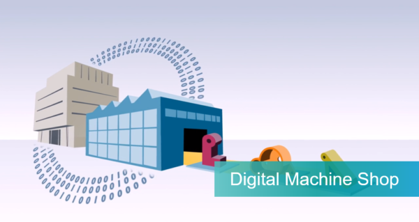 Overview of the Digital Machine Shop