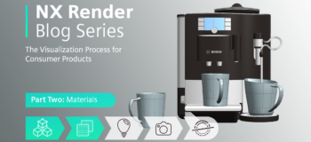 NX Render Blog Series: The Visualization Process for Consumer Products - Part Two