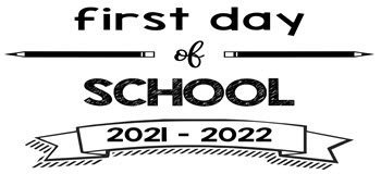 First day of school 2021 - 2022
