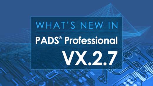 PADS Professional VX.2.7 is Now Available!