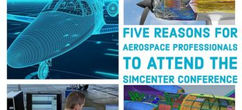 From Aerospace to Amsterdam: Five reasons for Aerospace professionals to attend the Simcenter Conference