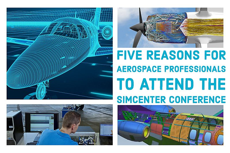 Five reasons for Aerospace professionals to attend the Simcenter Conference