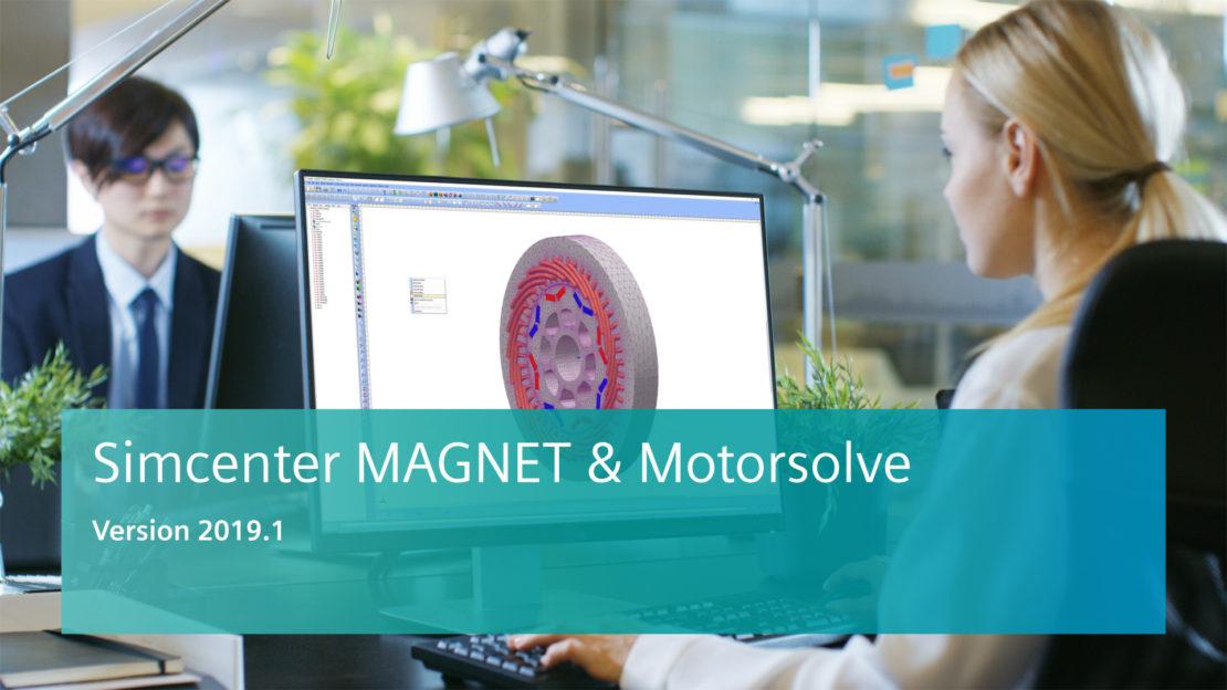 Simcenter MAGNET and Simcenter Motorsolve 2019.1