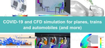 COVID-19 and CFD simulation for planes, trains and automobiles (and more)
