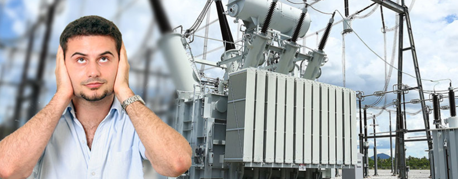 Covering your ears because of the bothersome hum or buzz. There are many sources of noise in a power transformer.