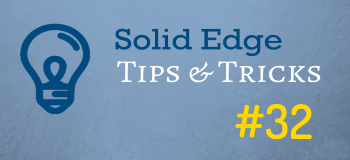 Solid Edge Tips and Tricks from Forum Users #32